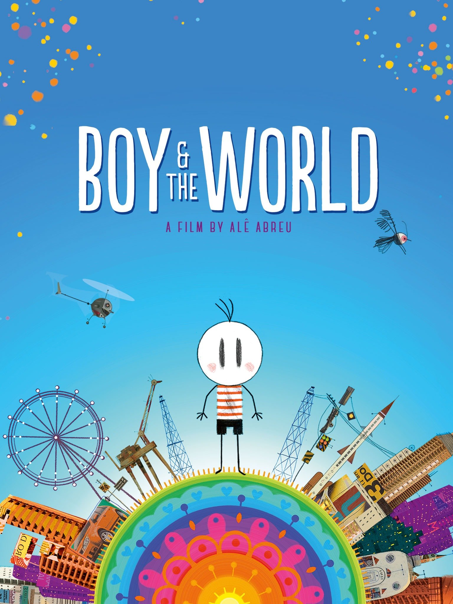 Boy and the World (O Menino e o Mundo) (2015) - Rotten Tomatoes
