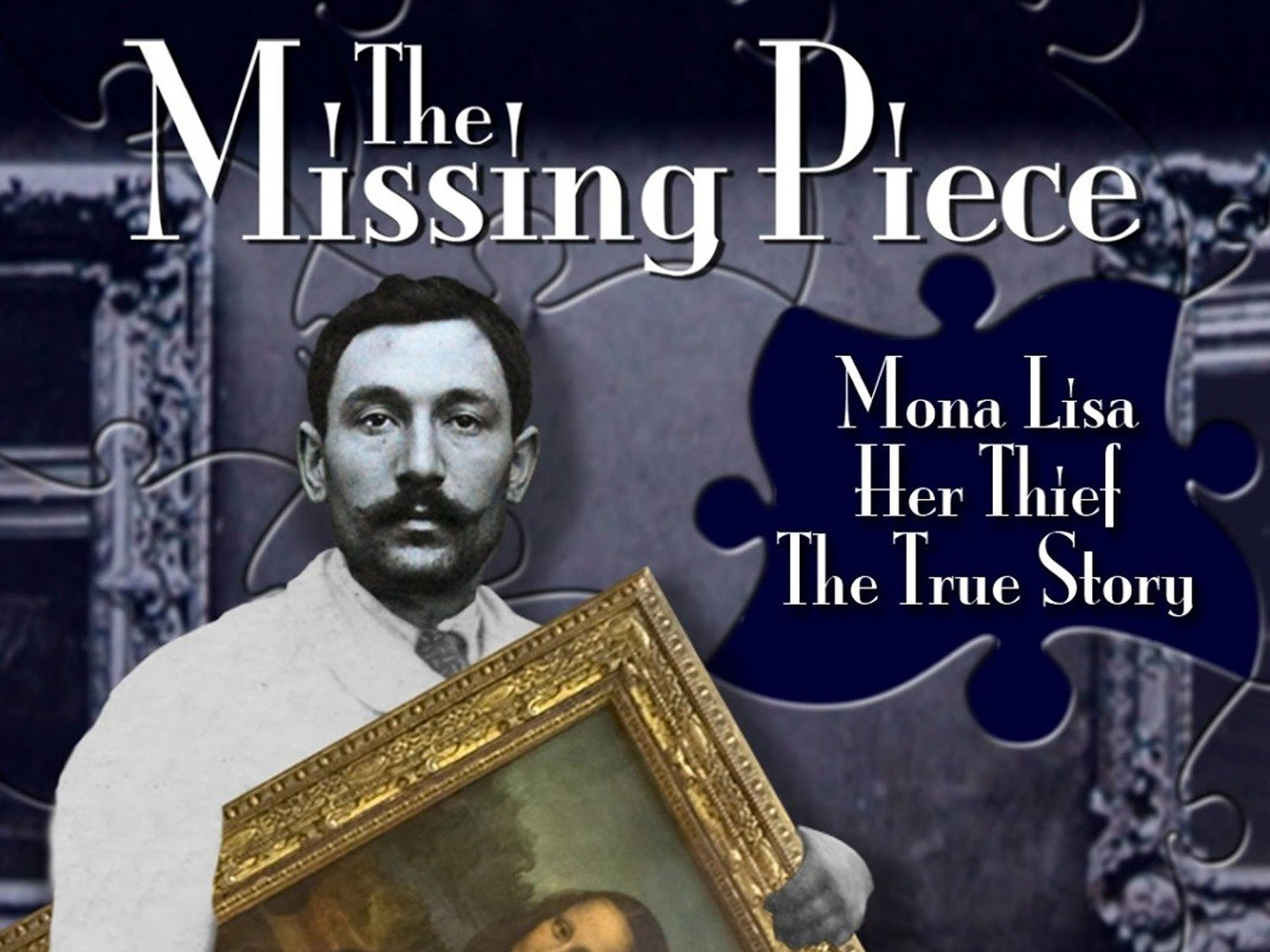 The Missing Piece: Mona Lisa, Her Thief, the True Story ...
