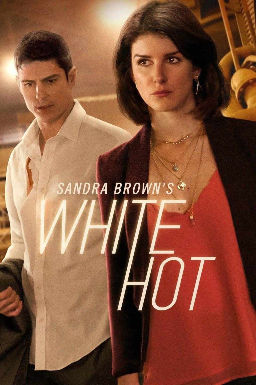 Sandra Browns White Hot (2016) - Rotten Tomatoes