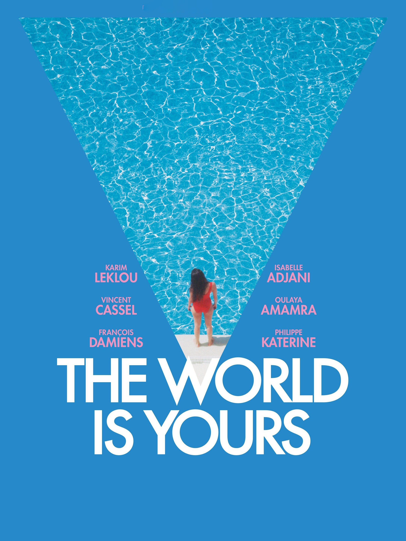 The World Is Yours (Le monde ou rien)