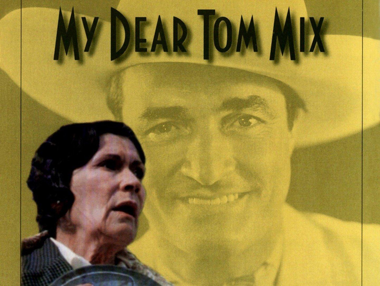 My Dear Tom Mix