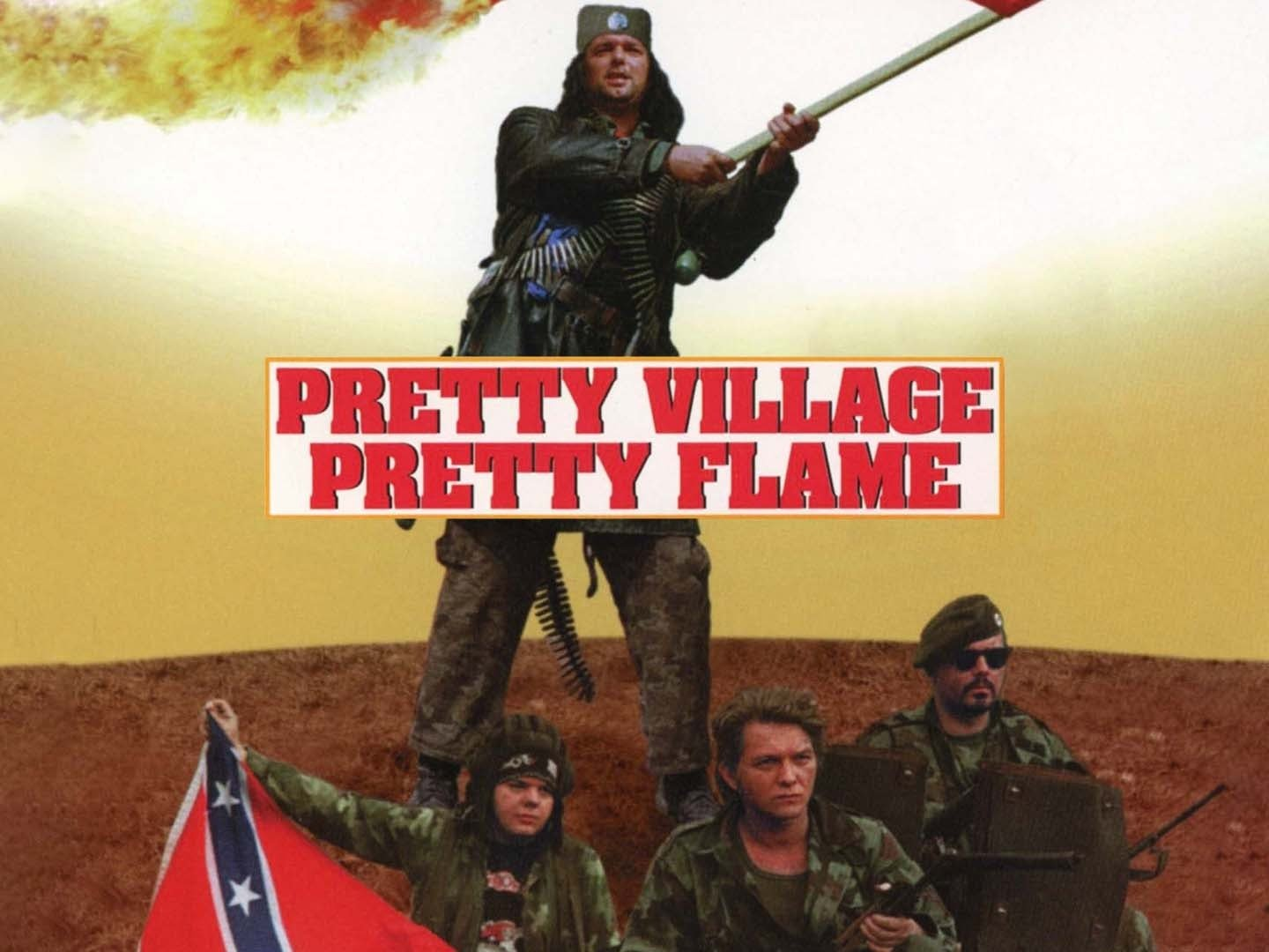 Pretty Village, Pretty Flame