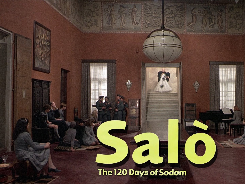Salò o le 120 giornate di Sodoma (Salò, or the 120 Days of Sodom)