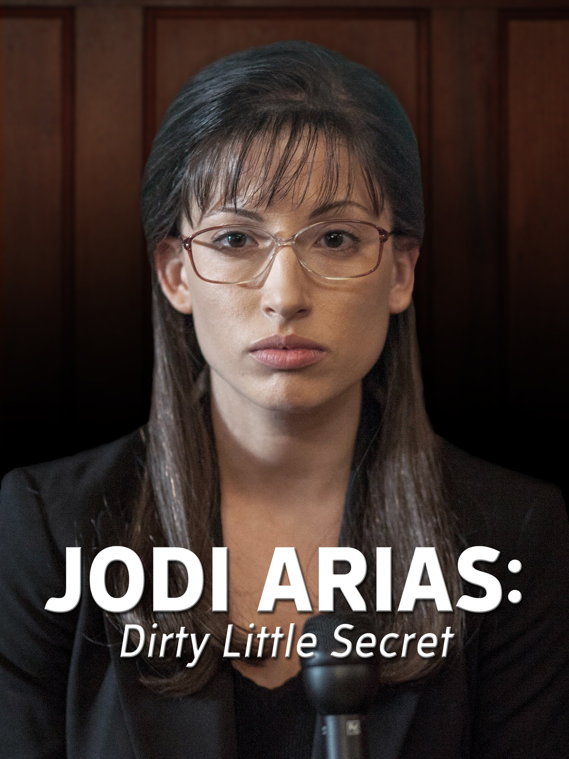 Jodi Arias Dirty Little Secret 2013 Rotten Tomatoes